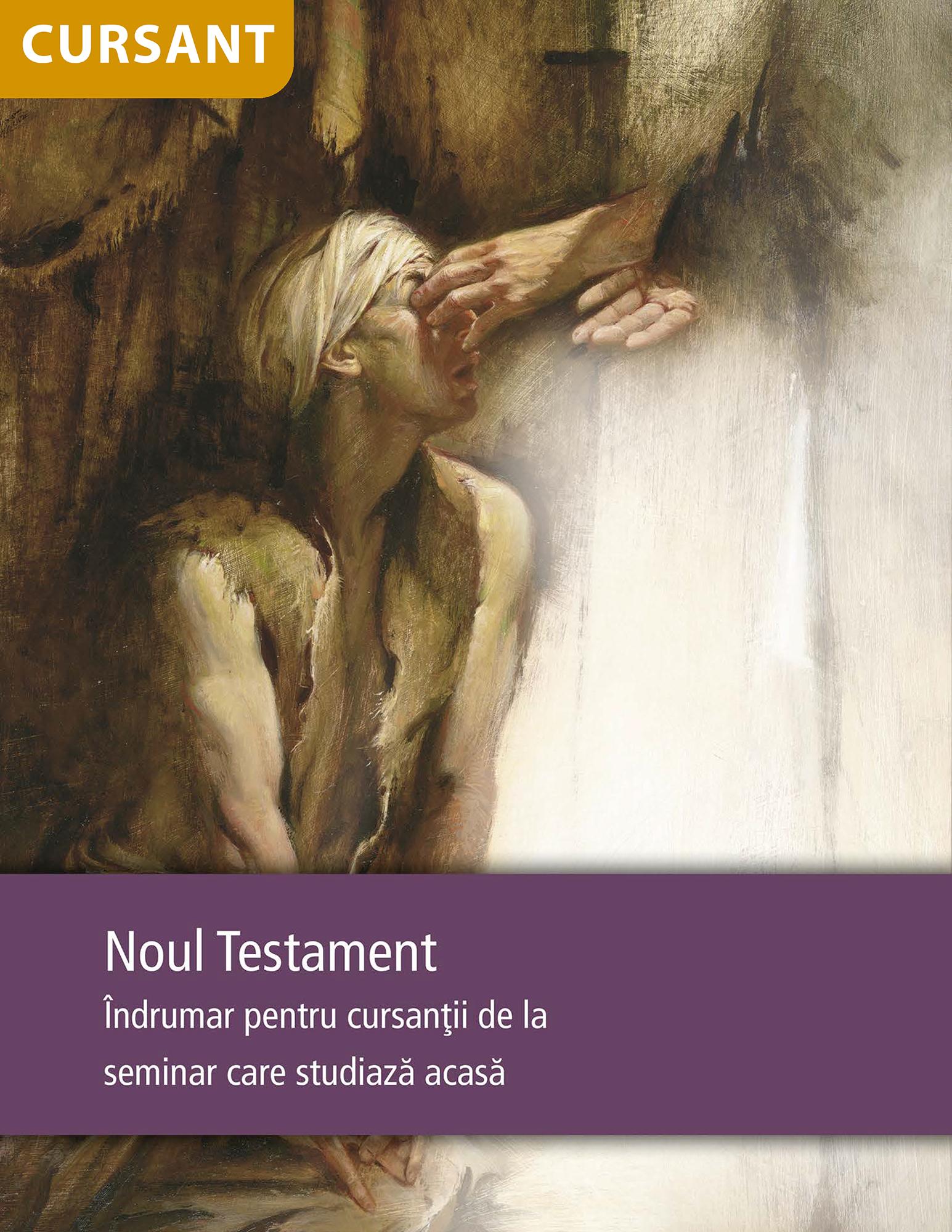 Noul Testament – Îndrumar pentru cursanţii de la seminar care studiază acasă