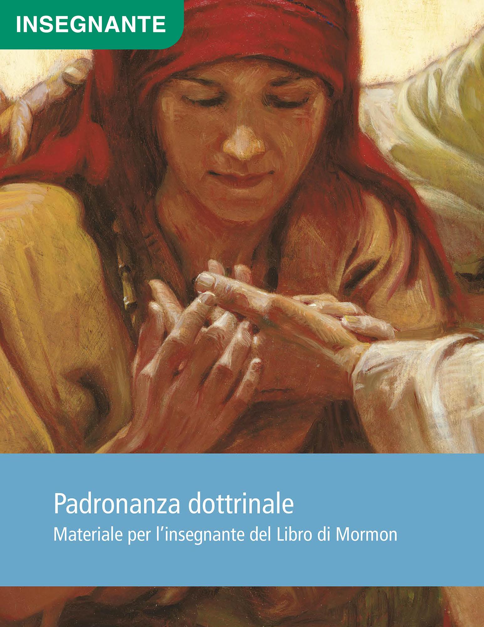 Padronanza dottrinale Materiale per l'insegnante del Libro di Mormon
