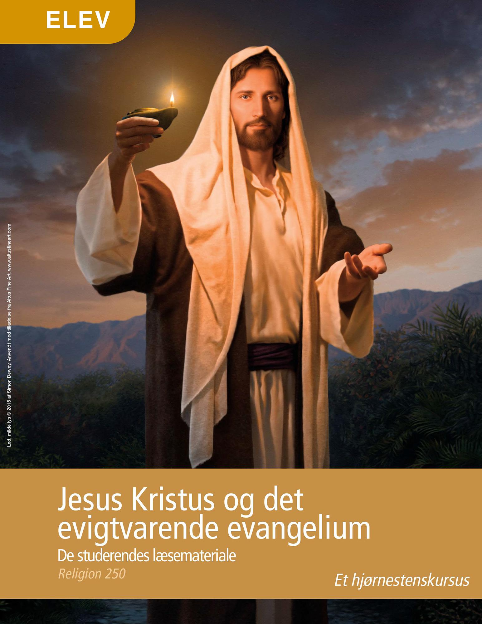 Jesus Kristus og det evigtvarende evangelium – De studerendes læsemateriale – (Rel 250)