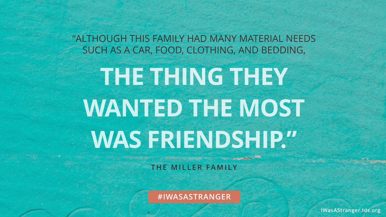 "A quote that reads: ""Although this family had many material needs such as a car, food, clothing, and bedding, the thing they wanted the most was friendship."""